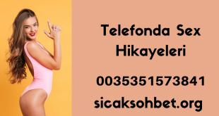 Telefonda Sex Hikayeleri