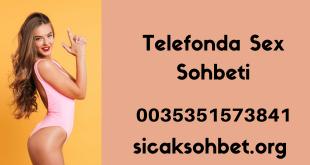 Telefonda Sex Sohbeti
