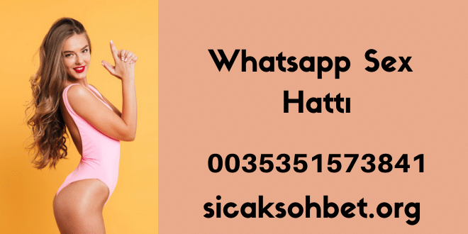 Whatsapp Sex Hattı